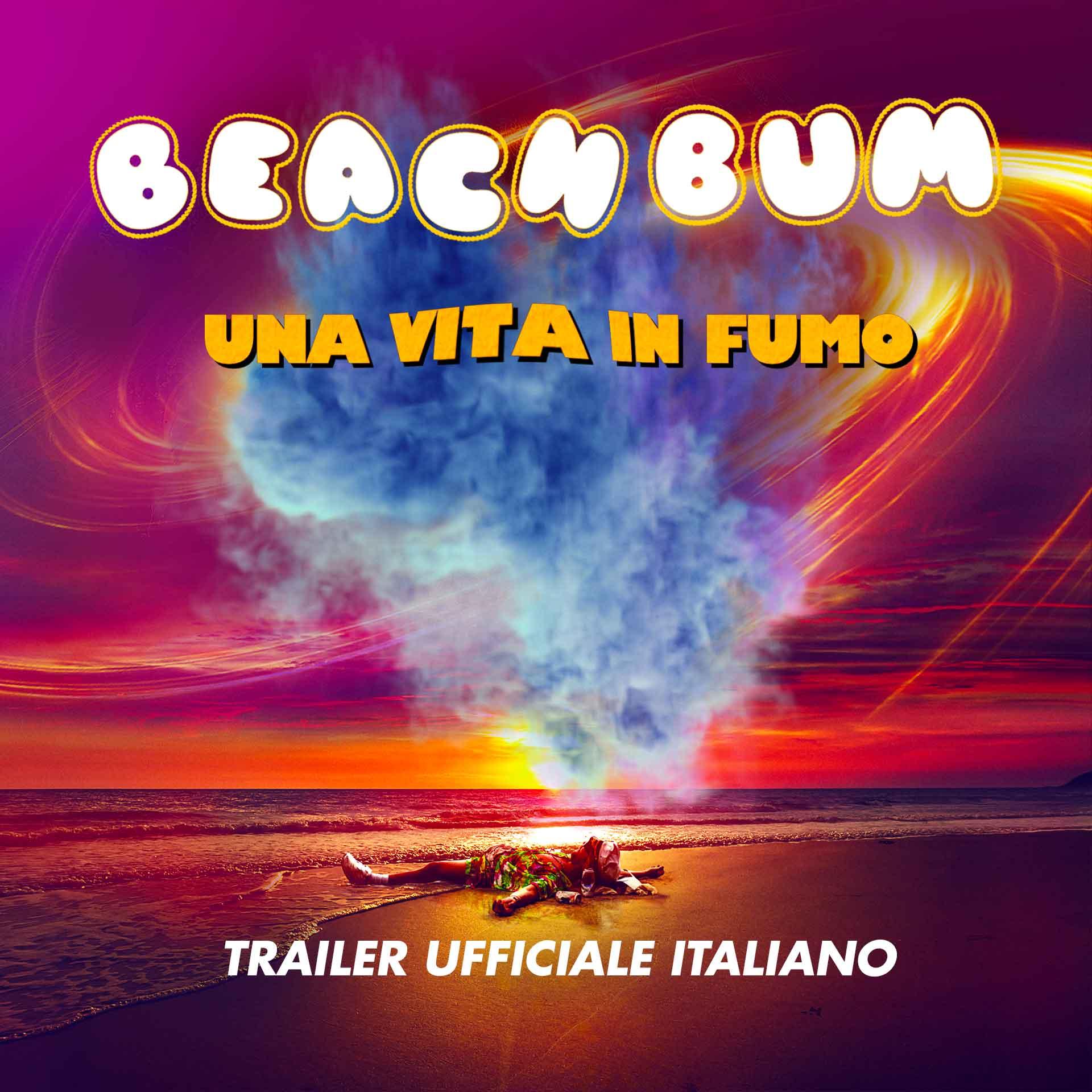 Beach Bum - una vita in fumo - con Matthew McConaughey